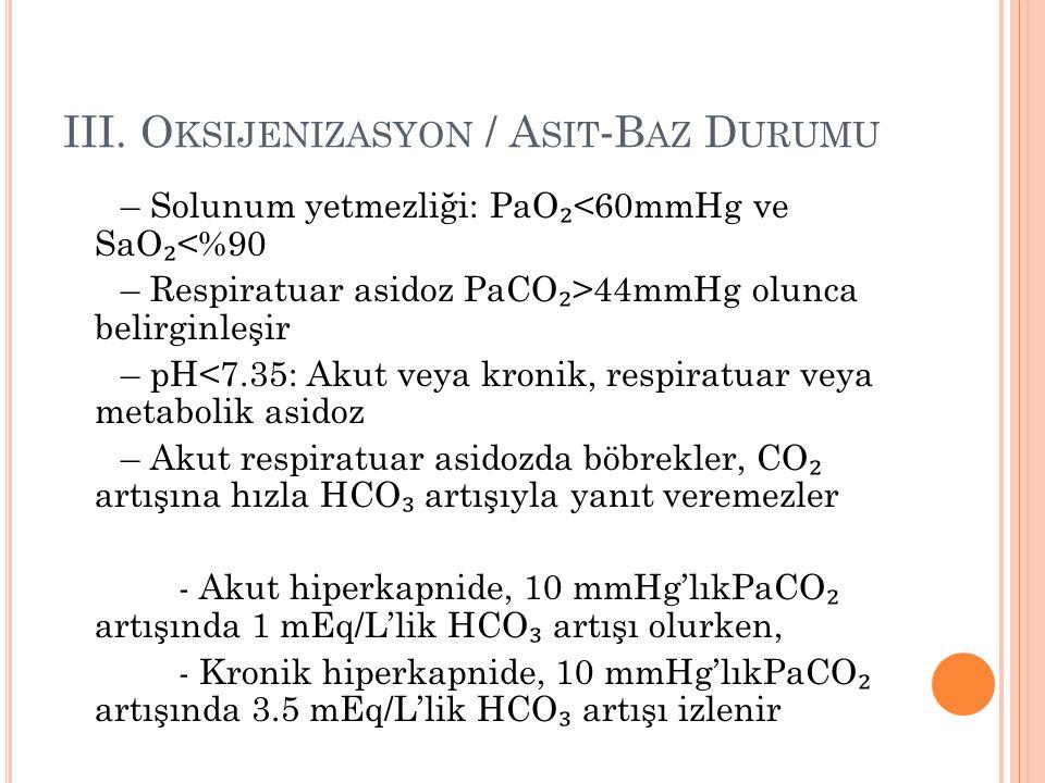 III. Oksijenizasyon / Asit‐Baz Durumu