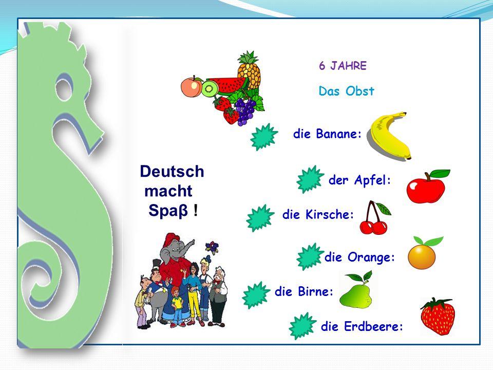 Deutsch macht Spaβ ! Das Obst die Banane: der Apfel: die Kirsche: