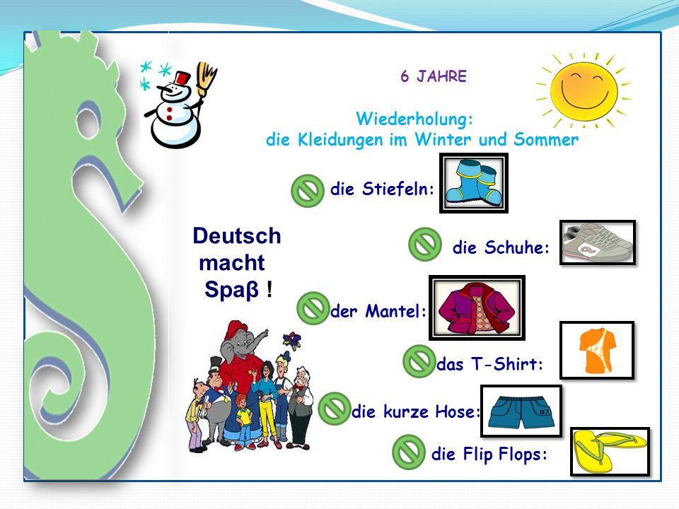 Deutsch macht Spaβ ! Wiederholung: die Kleidungen im Winter und Sommer