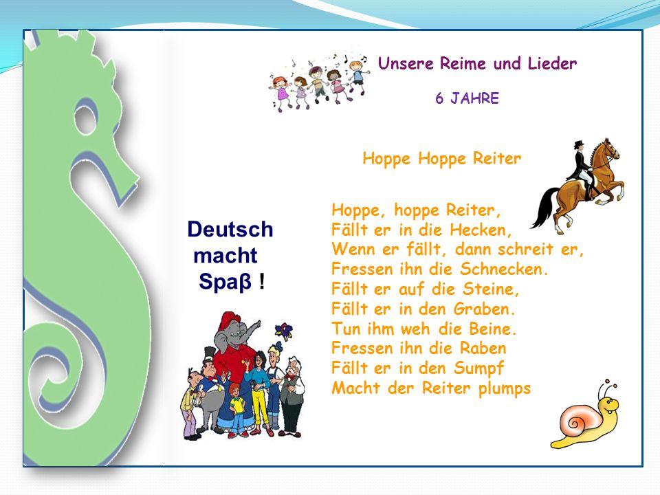 Deutsch macht Spaβ ! Unsere Reime und Lieder Hoppe Hoppe Reiter