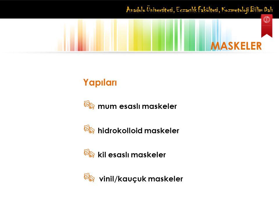  hidrokolloid maskeler  kil esaslı maskeler  vinil/kauçuk maskeler