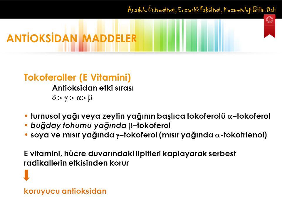 ANTİOKSİDAN MADDELER Tokoferoller (E Vitamini)