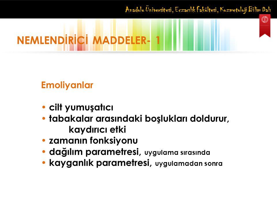 NEMLENDİRİCİ MADDELER- 1