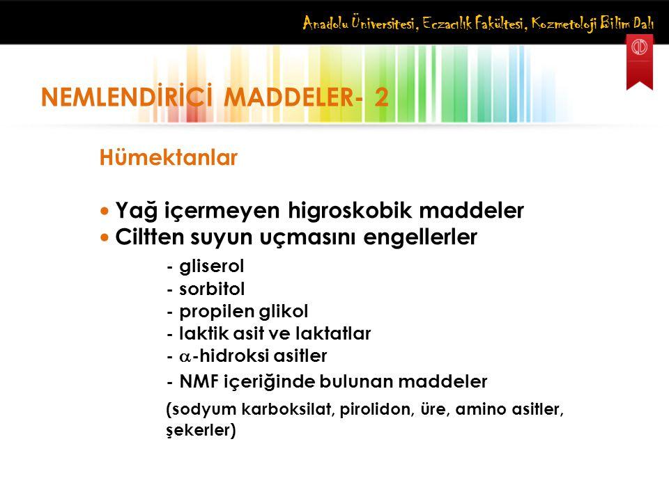 NEMLENDİRİCİ MADDELER- 2