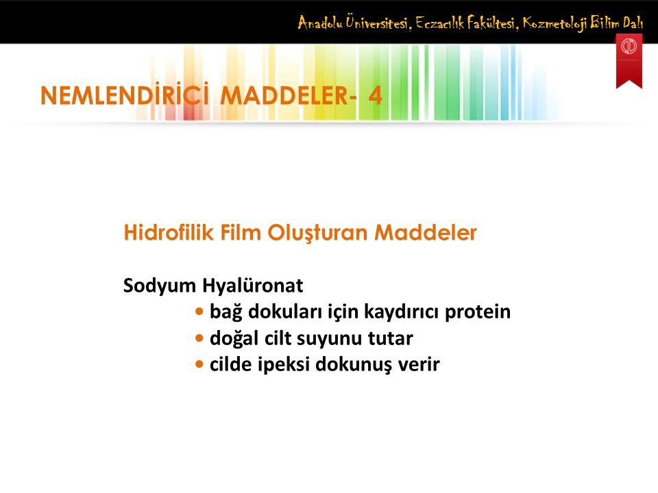NEMLENDİRİCİ MADDELER- 4