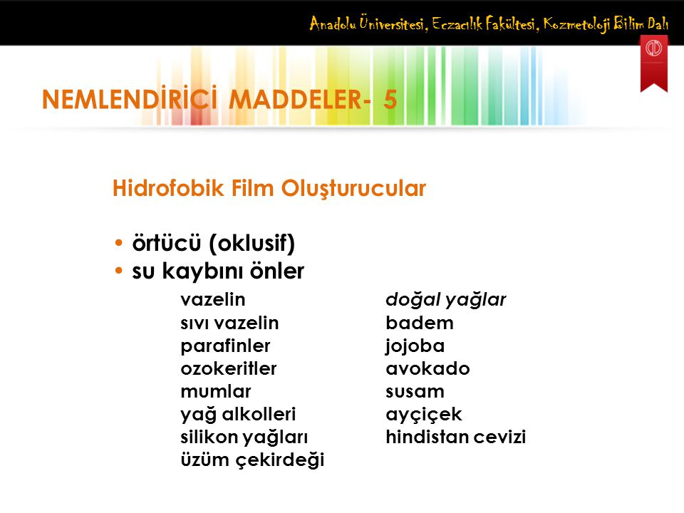 NEMLENDİRİCİ MADDELER- 5