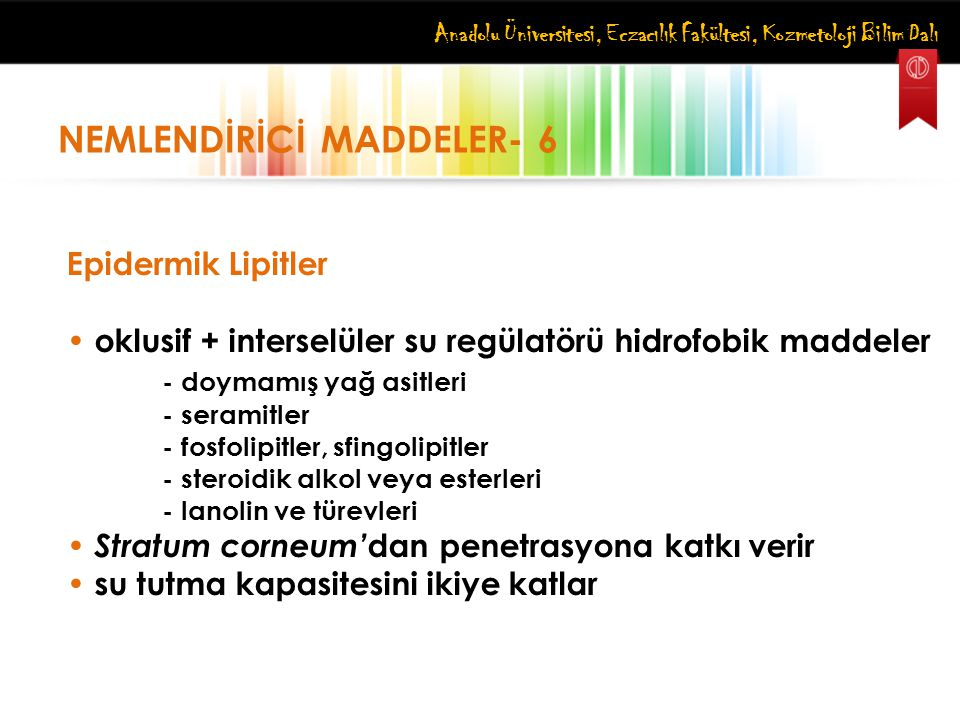 NEMLENDİRİCİ MADDELER- 6