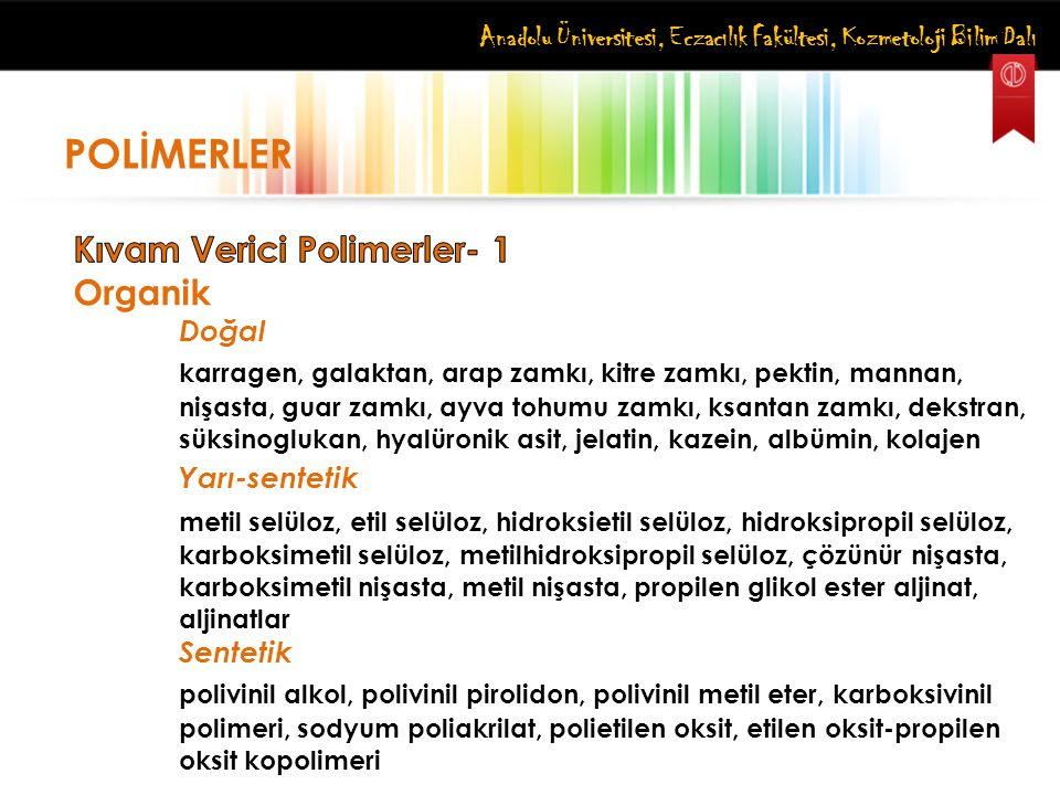 POLİMERLER Kıvam Verici Polimerler- 1 Organik
