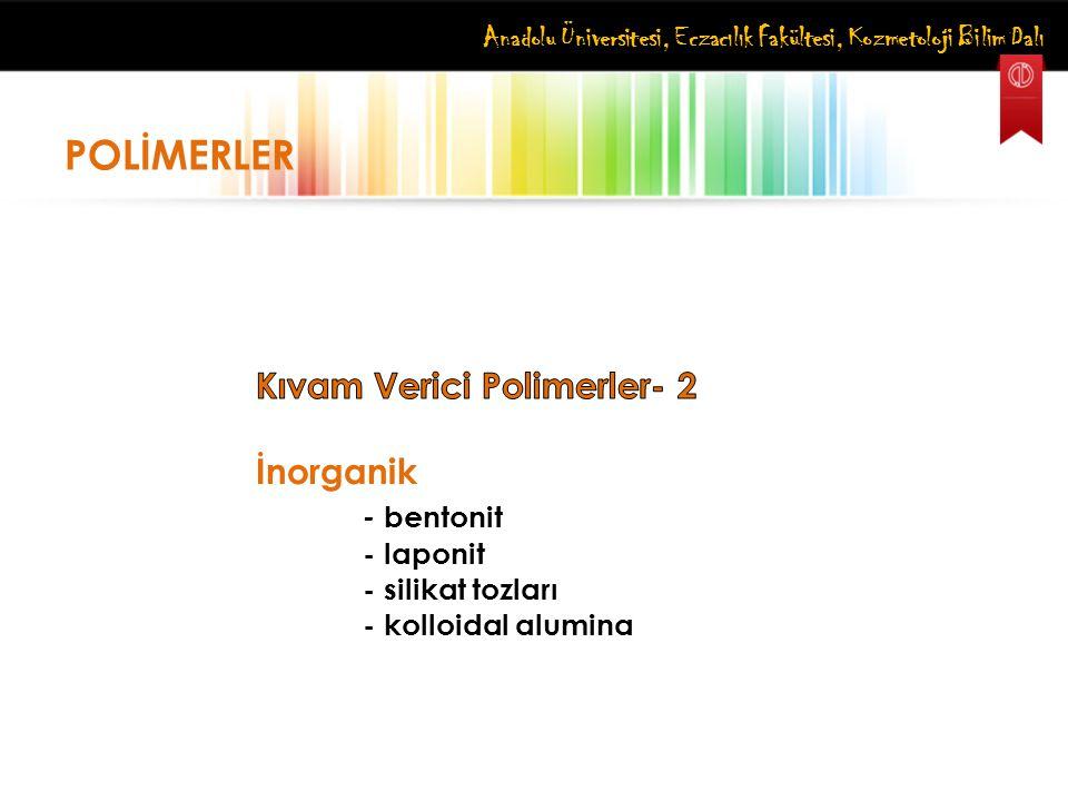 POLİMERLER Kıvam Verici Polimerler- 2 İnorganik - bentonit