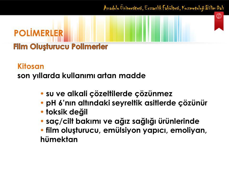 POLİMERLER Film Oluşturucu Polimerler Kitosan