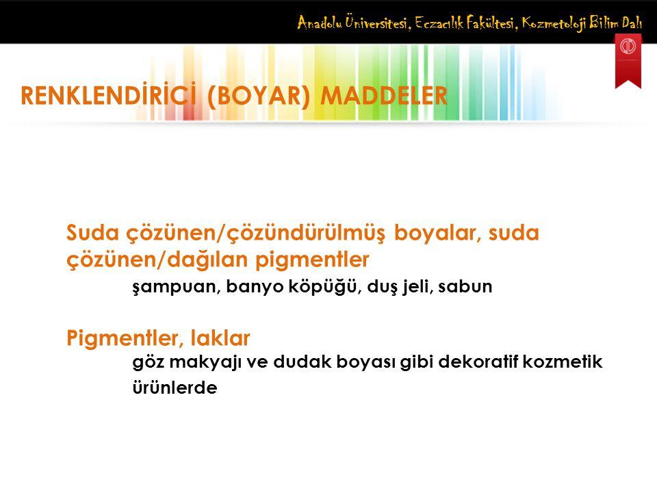 RENKLENDİRİCİ (BOYAR) MADDELER
