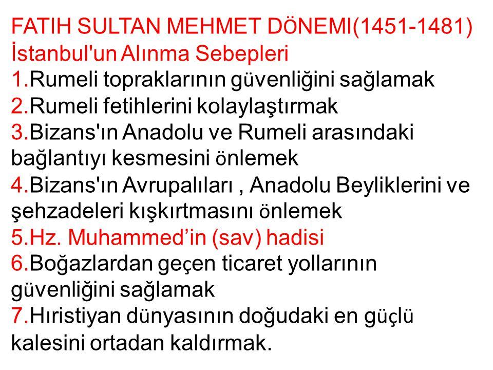 FATIH SULTAN MEHMET DÖNEMI(1451-1481)