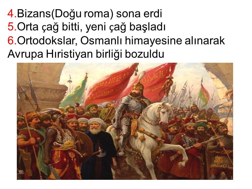 4.Bizans(Doğu roma) sona erdi