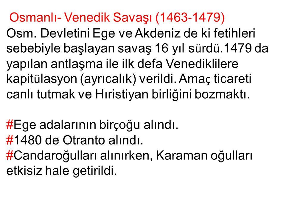 Osmanlı- Venedik Savaşı (1463-1479)