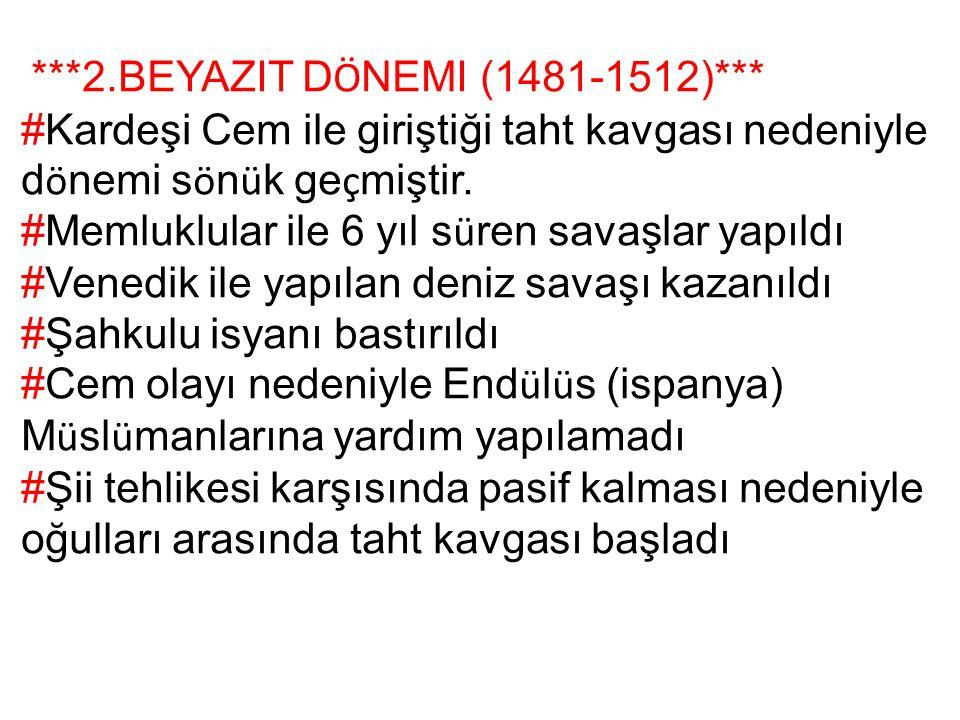 ***2.BEYAZIT DÖNEMI (1481-1512)***
