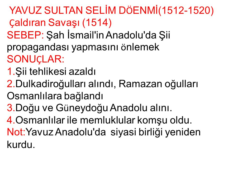 YAVUZ SULTAN SELİM DÖENMİ(1512-1520)