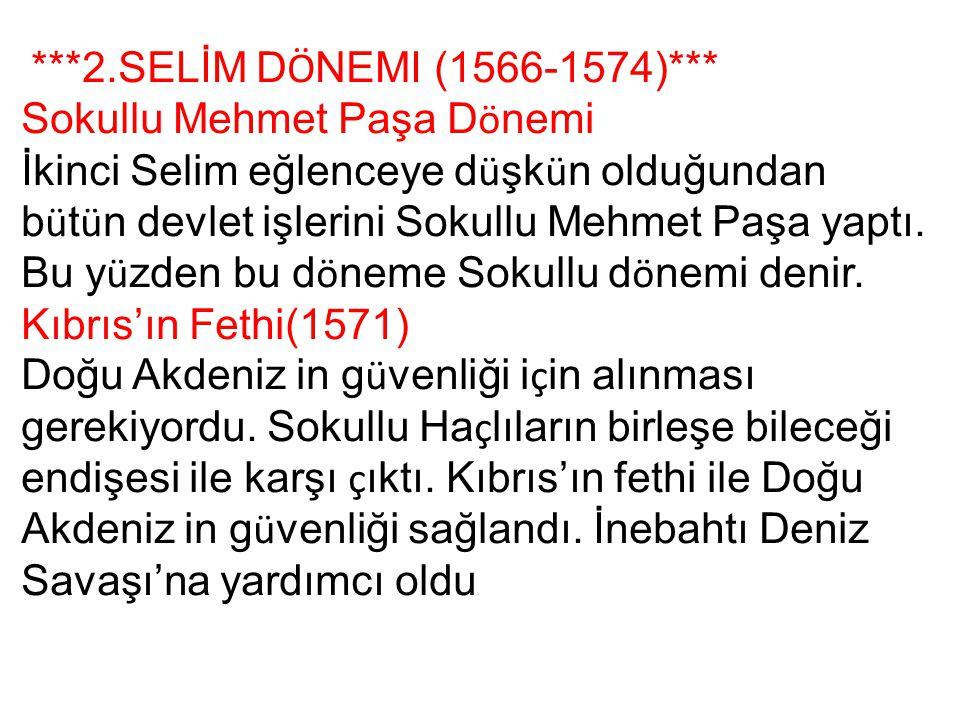 ***2.SELİM DÖNEMI (1566-1574)***