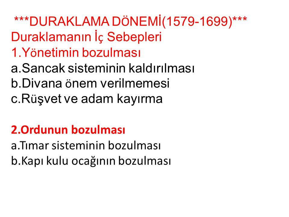 ***DURAKLAMA DÖNEMİ(1579-1699)***