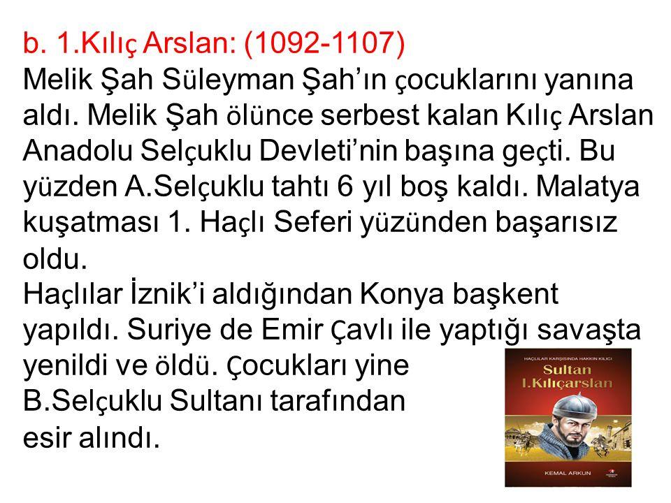 B.Selçuklu Sultanı tarafından esir alındı.