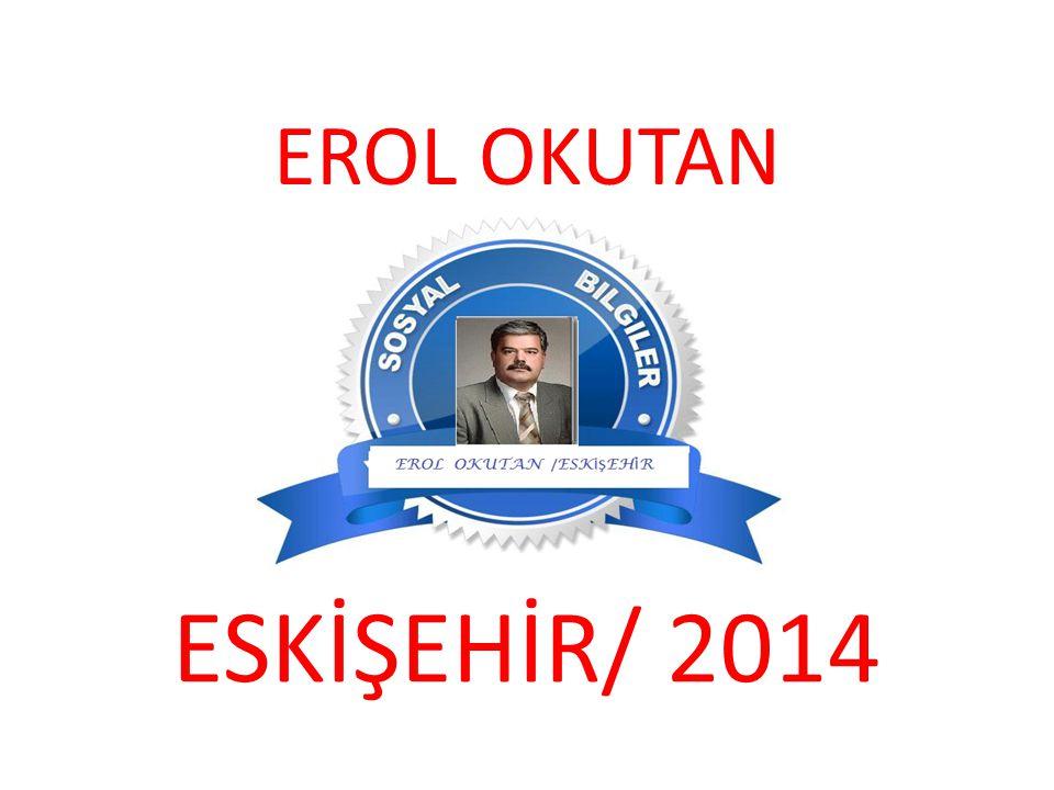 EROL OKUTAN ESKİŞEHİR/ 2014