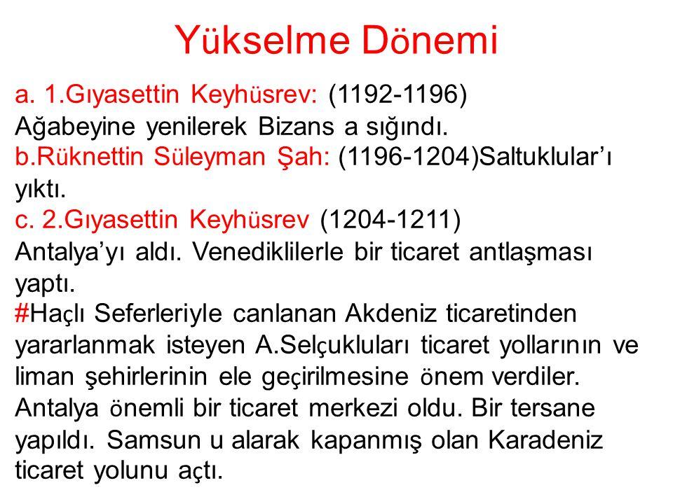 Yükselme Dönemi a. 1.Gıyasettin Keyhüsrev: (1192-1196)