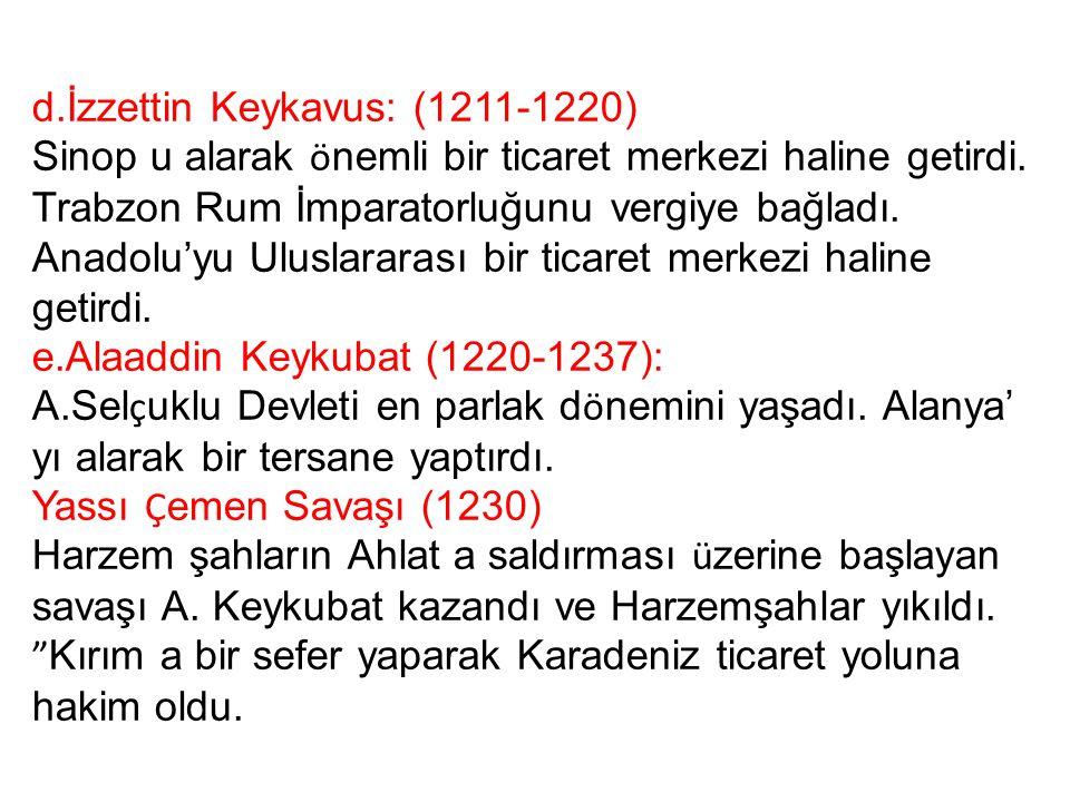 d.İzzettin Keykavus: (1211-1220)