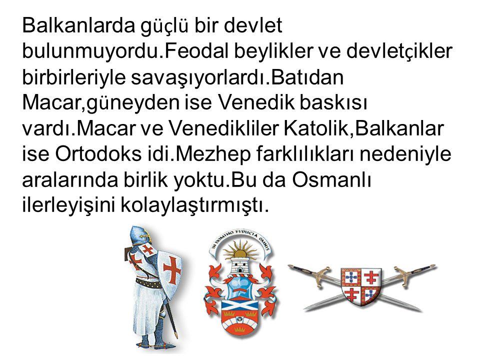 Balkanlarda güçlü bir devlet bulunmuyordu