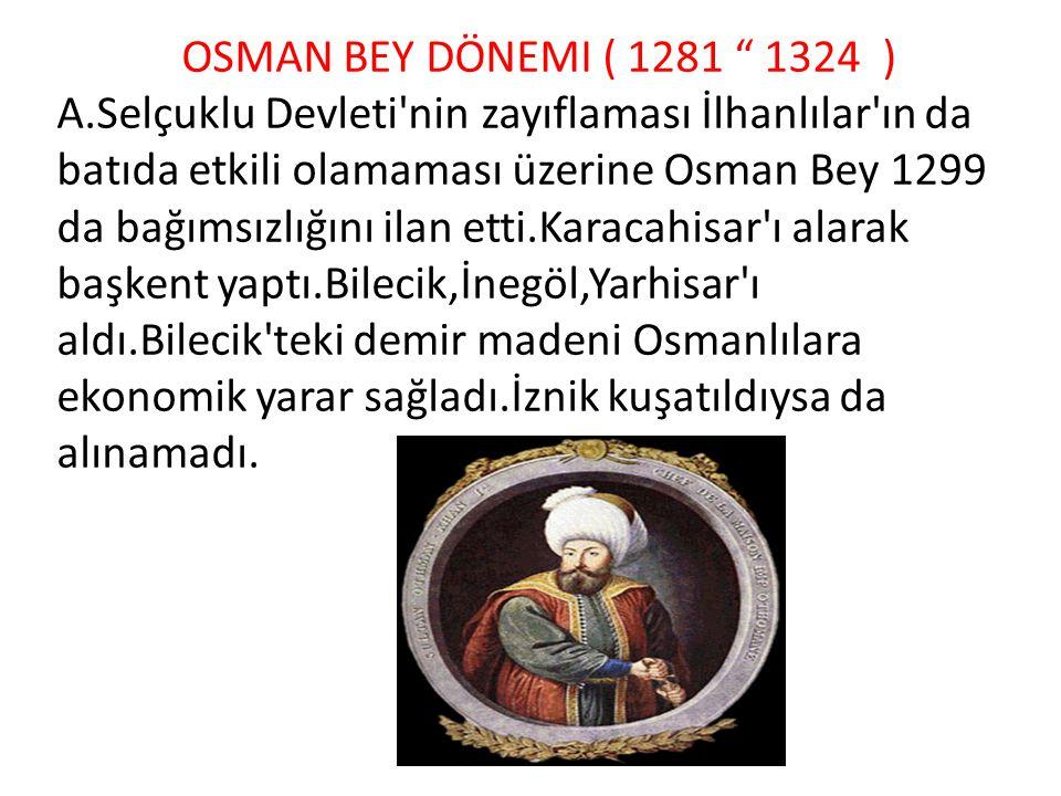 OSMAN BEY DÖNEMI ( 1281 1324 )