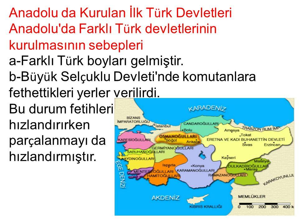 Anadolu da Kurulan İlk Türk Devletleri