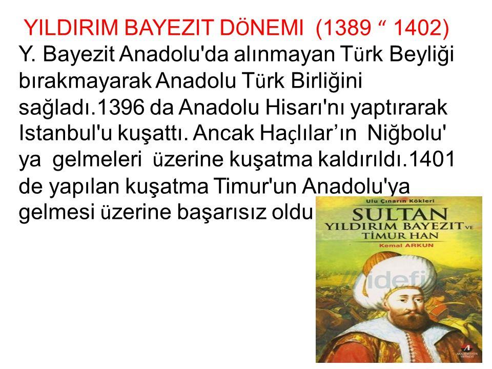 YILDIRIM BAYEZIT DÖNEMI (1389 1402)