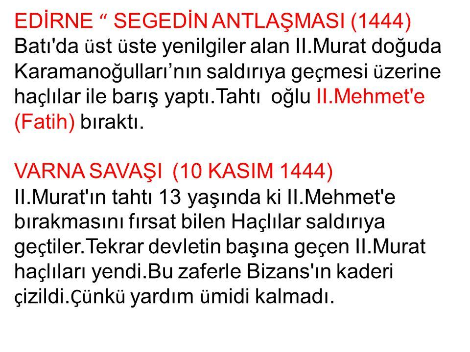 EDİRNE SEGEDİN ANTLAŞMASI (1444)