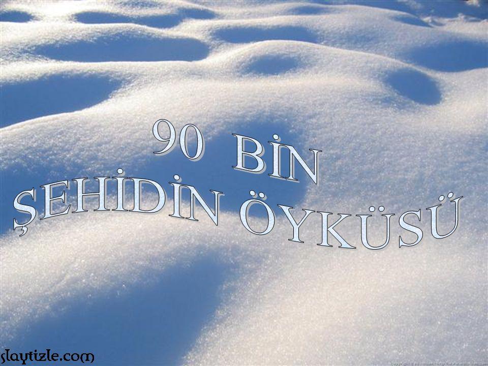 90 BİN ŞEHİDİN ÖYKÜSÜ