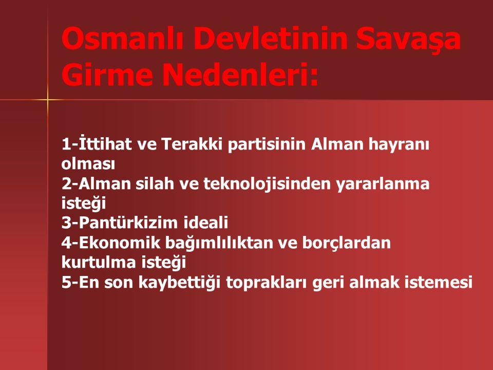 Osmanlı Devletinin Savaşa Girme Nedenleri: