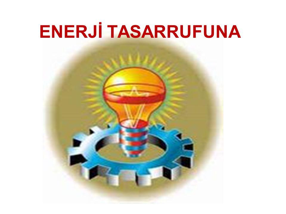 ENERJİ TASARRUFUNA