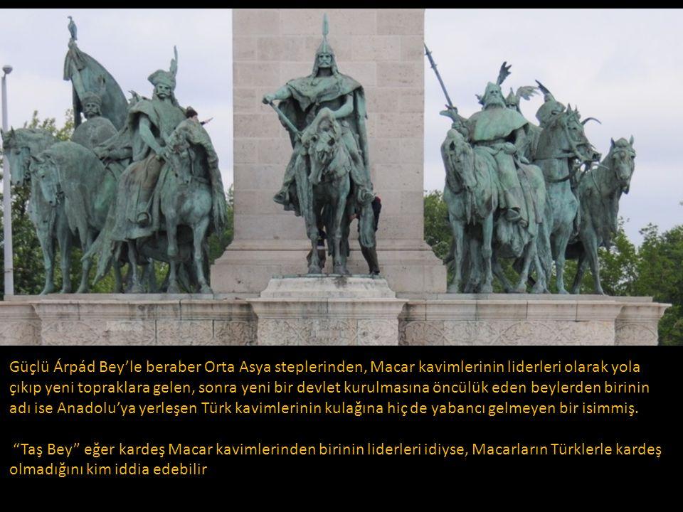 Güçlü Árpád Bey'le beraber Orta Asya steplerinden, Macar kavimlerinin liderleri olarak yola çıkıp yeni topraklara gelen, sonra yeni bir devlet kurulmasına öncülük eden beylerden birinin adı ise Anadolu'ya yerleşen Türk kavimlerinin kulağına hiç de yabancı gelmeyen bir isimmiş.