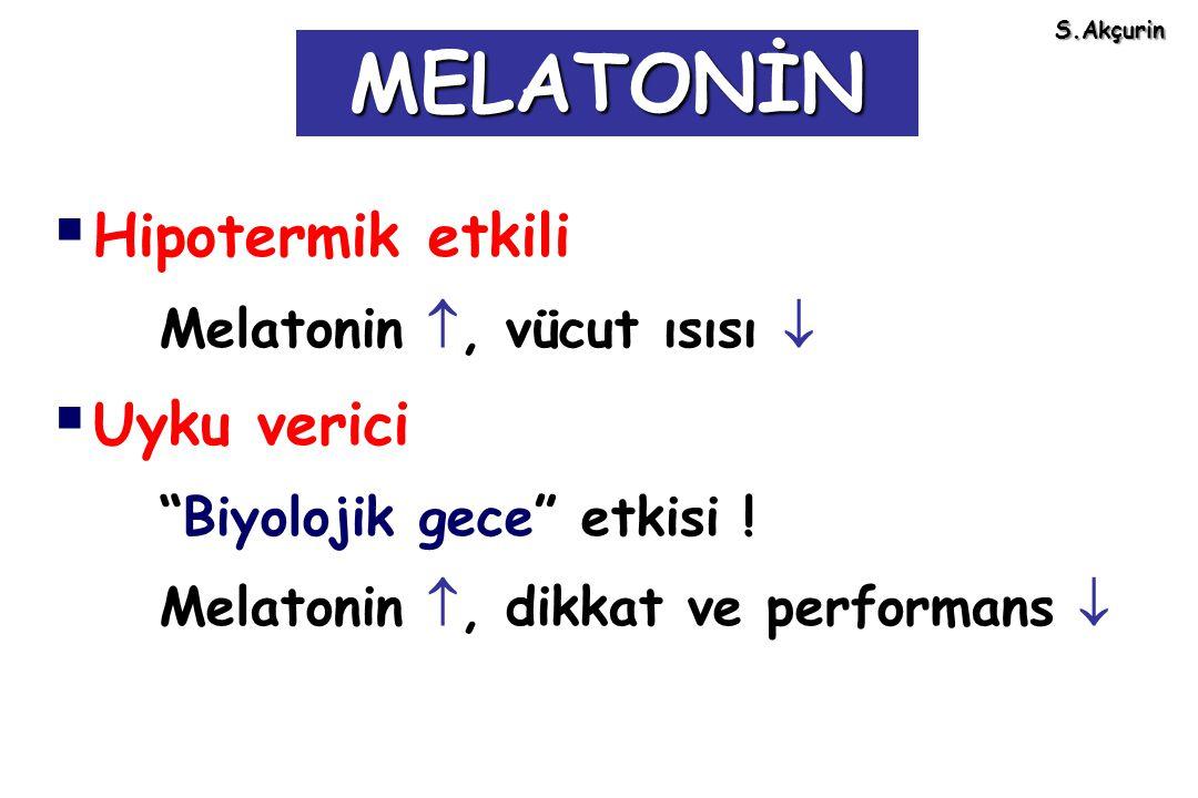 MELATONİN Hipotermik etkili Uyku verici Melatonin , vücut ısısı 