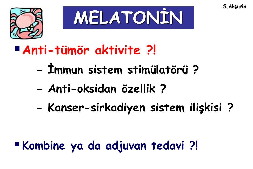 MELATONİN Anti-tümör aktivite ! - Anti-oksidan özellik