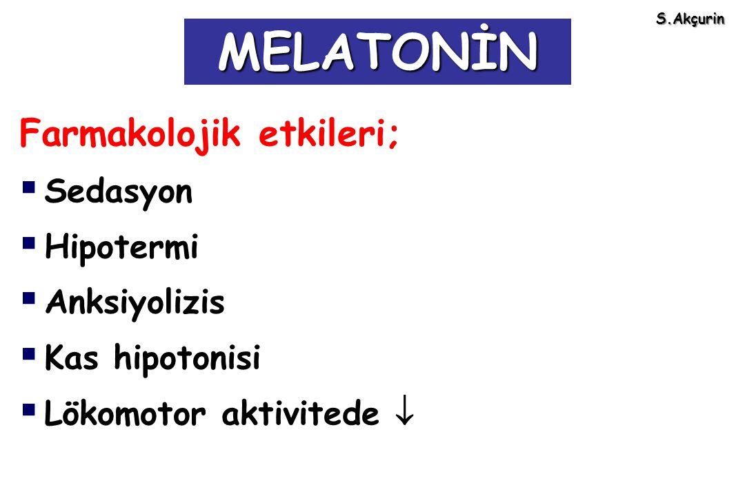 MELATONİN Farmakolojik etkileri; Sedasyon Hipotermi Anksiyolizis