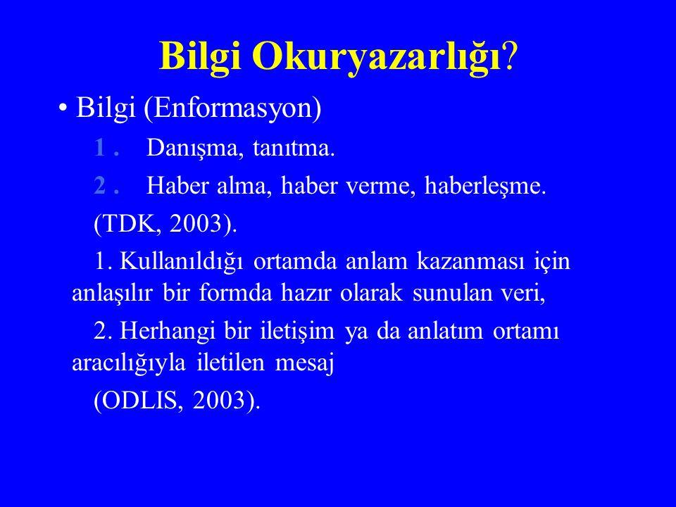 Bilgi Okuryazarlığı Bilgi (Enformasyon) 1 . Danışma, tanıtma.