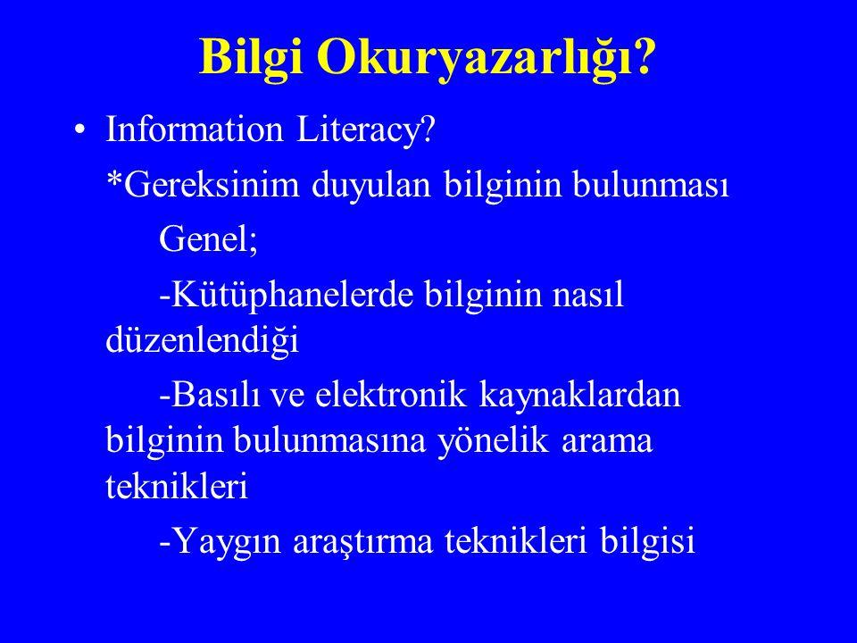 Bilgi Okuryazarlığı Information Literacy