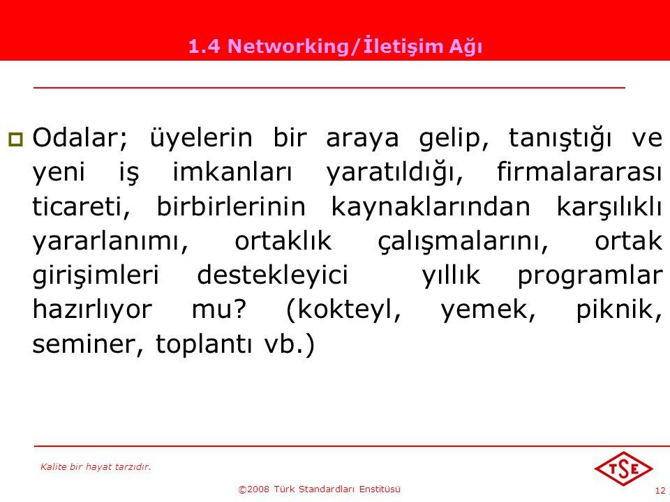 1.4 Networking/İletişim Ağı