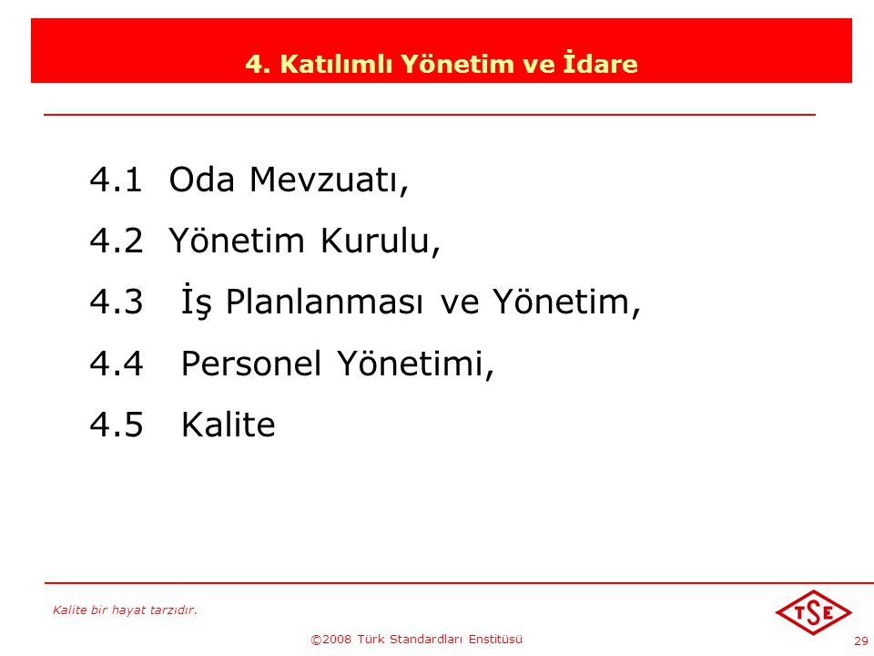 4. Katılımlı Yönetim ve İdare