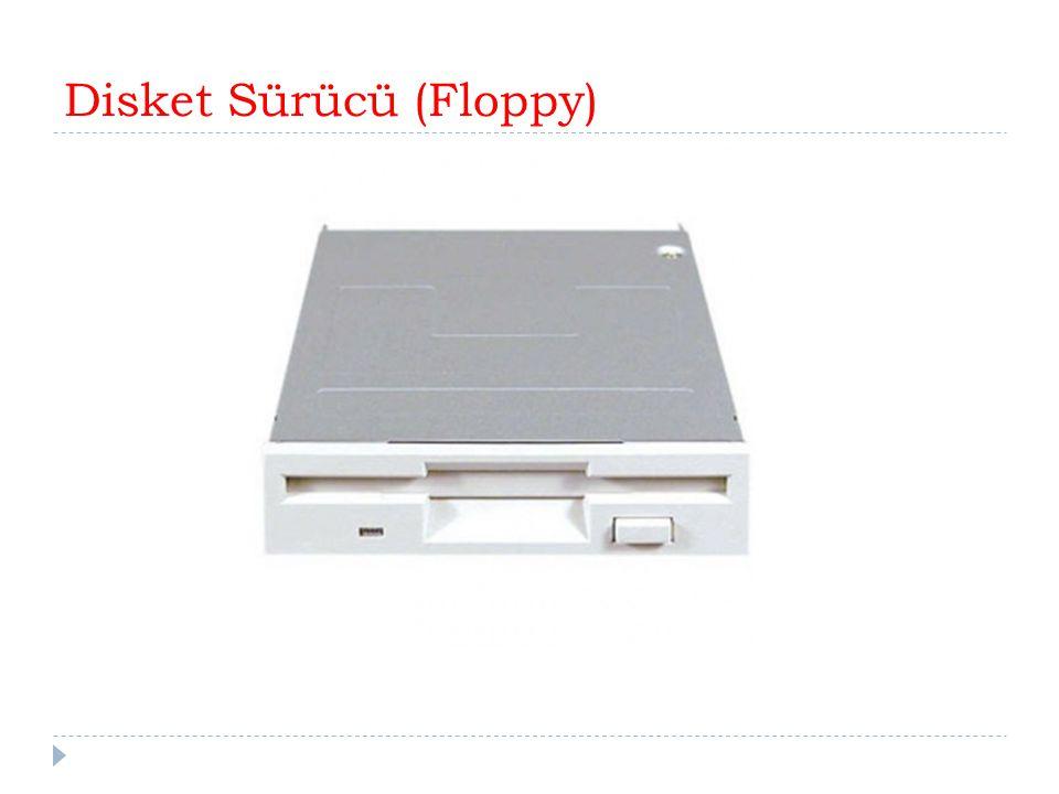 Disket Sürücü (Floppy)