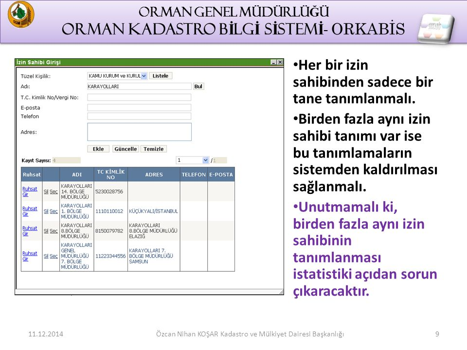 ORMAN GENEL MÜDÜRLÜĞÜ ORMAN KADASTRO BİLGİ SİSTEMİ- ORKABİS