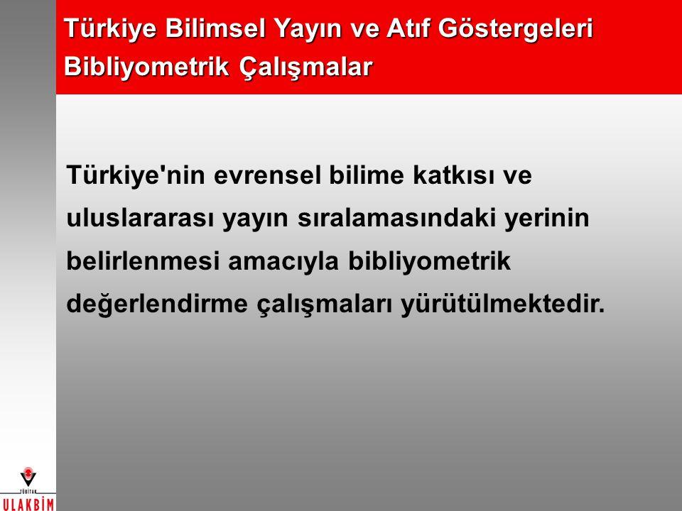 Türkiye Bilimsel Yayın ve Atıf Göstergeleri