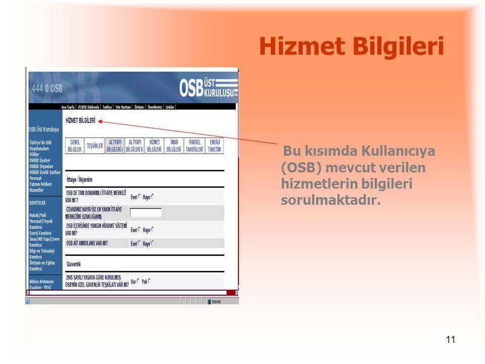 Hizmet Bilgileri Bu kısımda Kullanıcıya (OSB) mevcut verilen hizmetlerin bilgileri sorulmaktadır.