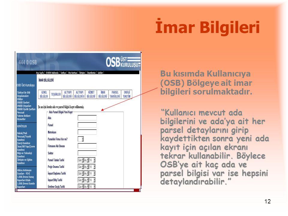 İmar Bilgileri Bu kısımda Kullanıcıya (OSB) Bölgeye ait imar bilgileri sorulmaktadır.