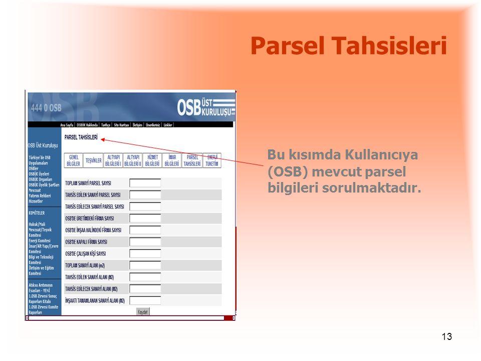 Parsel Tahsisleri Bu kısımda Kullanıcıya (OSB) mevcut parsel bilgileri sorulmaktadır.