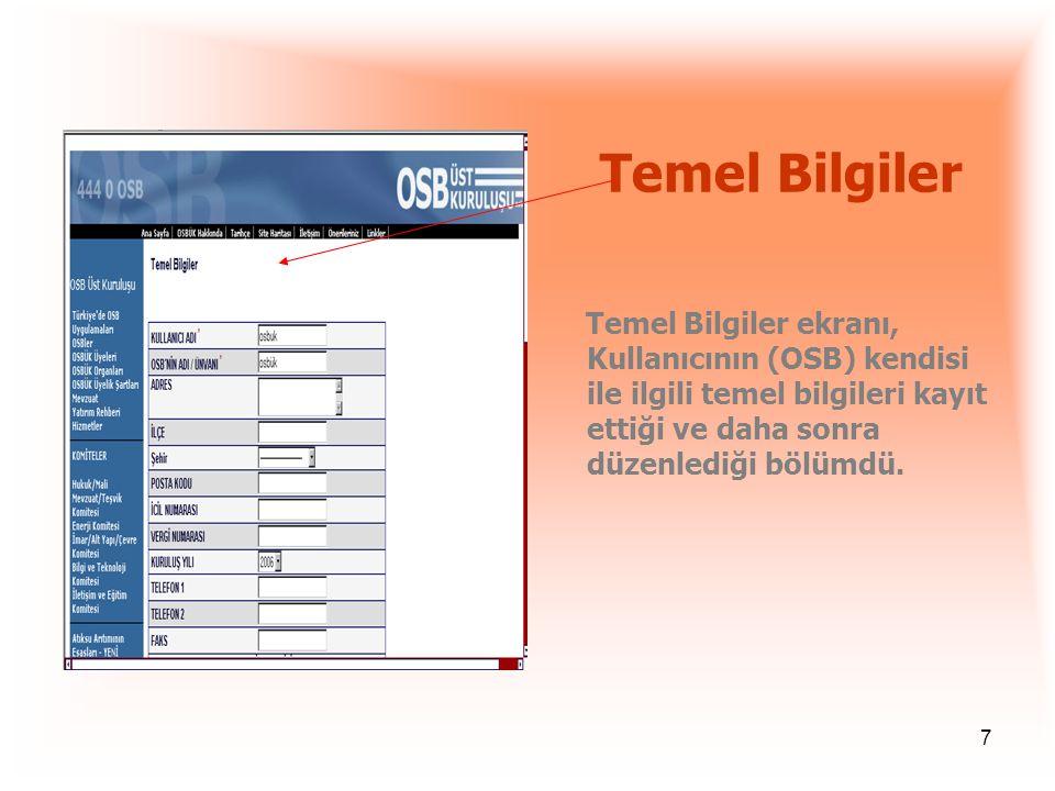 Temel Bilgiler Temel Bilgiler ekranı, Kullanıcının (OSB) kendisi ile ilgili temel bilgileri kayıt ettiği ve daha sonra düzenlediği bölümdü.