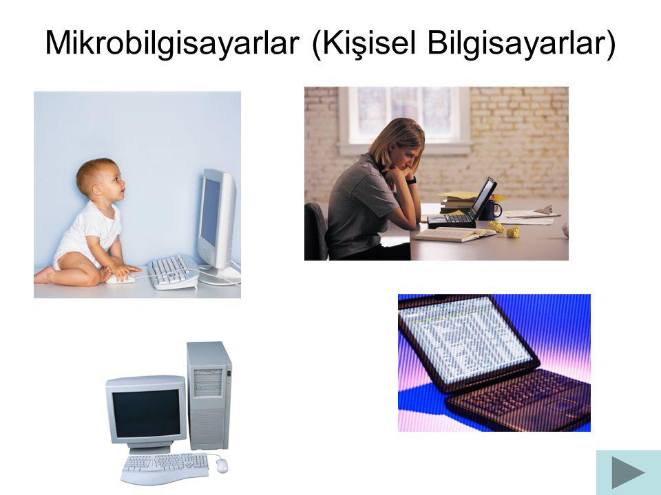 Mikrobilgisayarlar (Kişisel Bilgisayarlar)